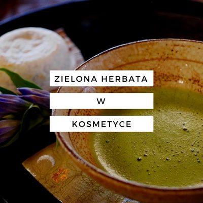 zielona-herbata-w-kosmetyce
